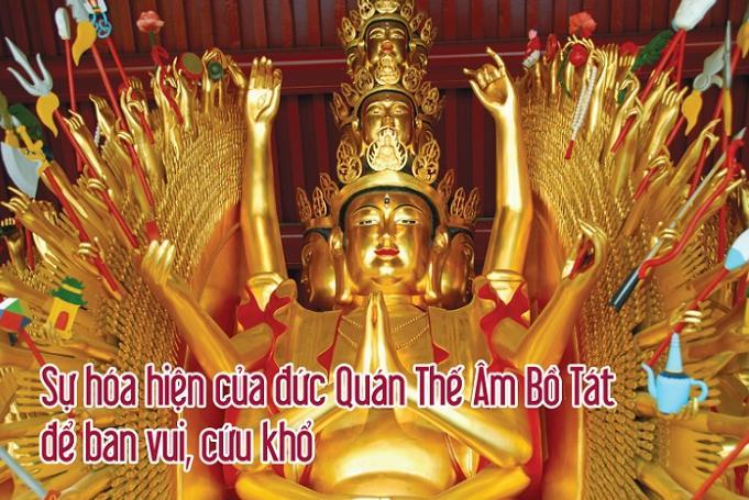 Đức Quán Thế Âm Bồ Tát hiện thân ra đời cứu độ nhân sinh, nhiều người chưa biết nhiều về giáo lý của đạo Phật nhưng họ rất kính mộ tôn sùng lễ bái đức Quán Thế Âm Bồ Tát một cách thuần thành, cho nên hầu hết các chùa ở Á Đông đều có hình tượng của Ngài.